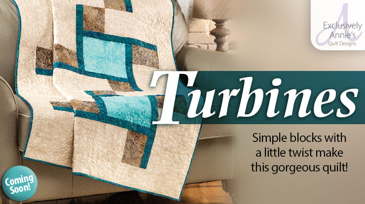 Exclusively Annie's Turbines Quilt Pattern