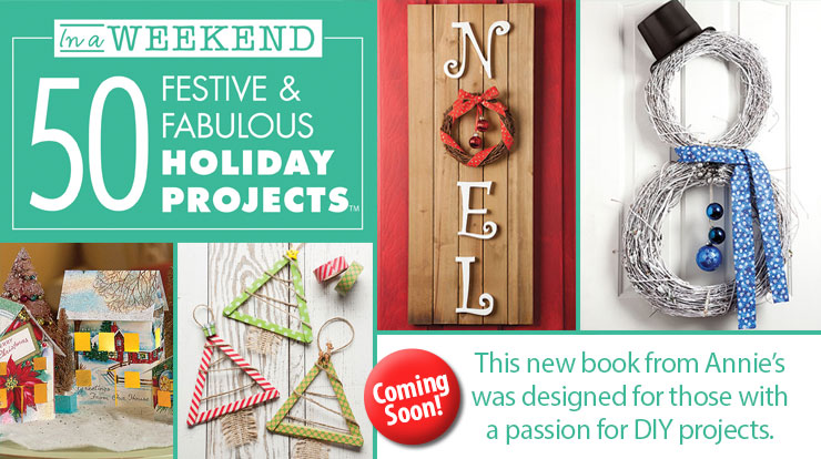 In a Weekend: 50 Festive, Frugal & Fabulous Holiday Crafts