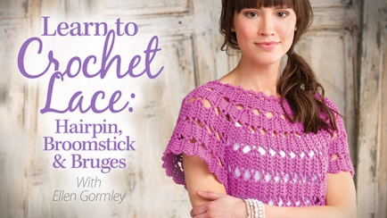 Learn to Crochet Lace: Hairpin, Broomstick & Bruges