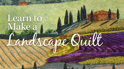 Learn to Make a Landscape Quilt