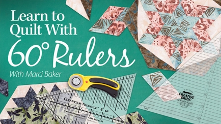Learn to Quilt With 60-Degree Rulers