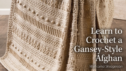 Learn to Crochet a Gansey-Style Afghan