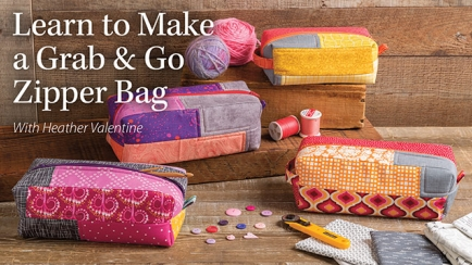 Learn to Make a Grab & Go Zipper Bag