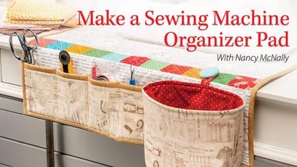 Make a Sewing Machine Organizer Pad Online Class
