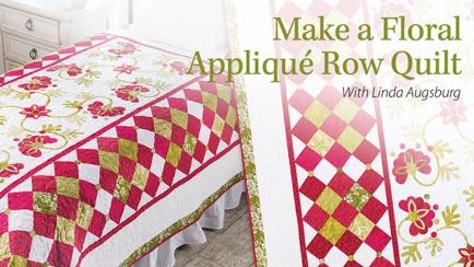 Make a Floral Applique Row Quilt