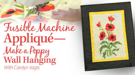 Fusible Machine Applique: Poppy Wall Hanging