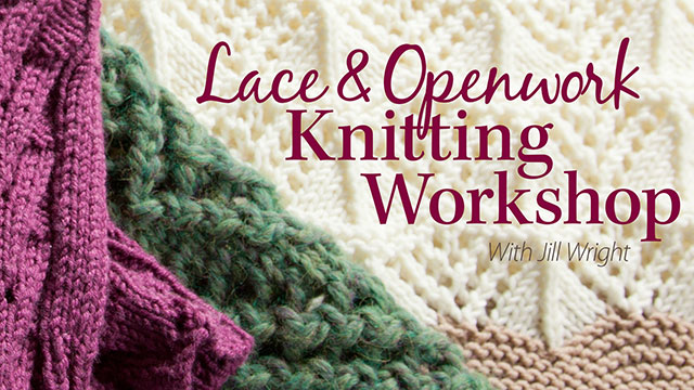 Online Classes: Lace & Openwork Knitting Workshop