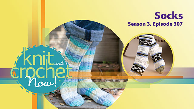 Knit and Crochet Now!: Knit and Crochet Now! Season 3, Episode 307: Socks