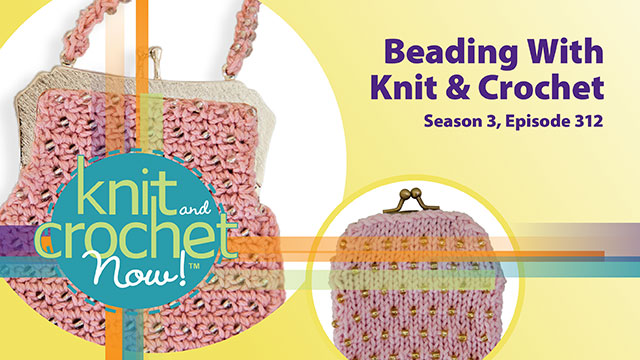 Knit and Crochet Now! Season 3, Episode 312: Beading With Knit & Crochet video