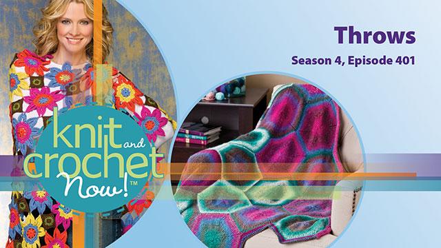 Knit and Crochet Now!: Knit and Crochet Now! Season 4, Episode 401: Throws