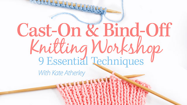 Online Classes: Cast-On & Bind-Off Knitting Workshop
