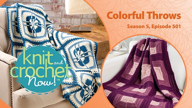 Knit and Crochet Now!: Knit and Crochet Now! Season 5, Episode 501: Colorful Throws