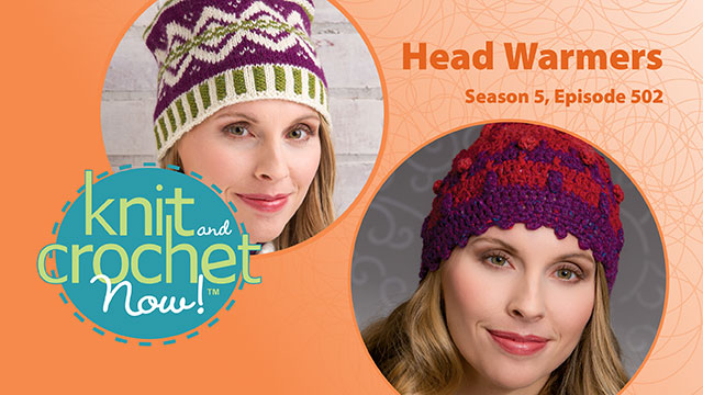 Knit and Crochet Now! Season 5, Episode 502: Head Warmers video