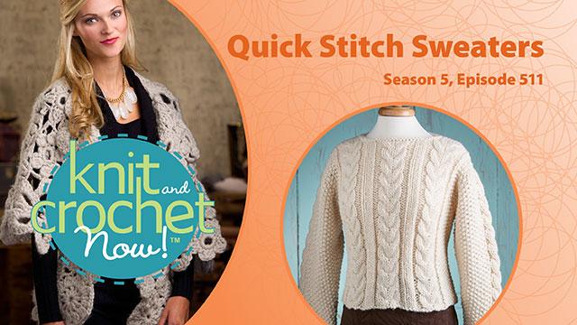 Knit and Crochet Now!: Knit and Crochet Now! Season 5, Episode 511: Quick Stitch Sweaters