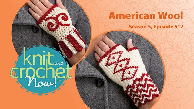 Knit and Crochet Now!: Knit and Crochet Now! Season 5, Episode 512: American Wool