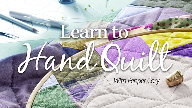 Online Classes: Learn to Hand Quilt
