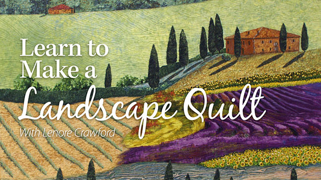 Online Classes: Learn to Make a Landscape Quilt