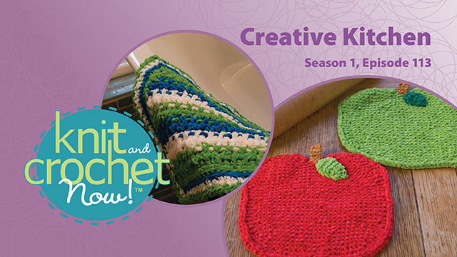 Knit and Crochet Now!: Knit and Crochet Now! Season 1, Episode 113: Creative Kitchen