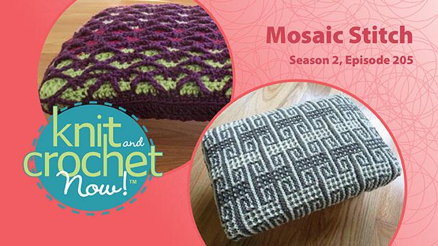 Knit and Crochet Now!: Knit and Crochet Now! Season 2, Episode 205: Mosaic Stitch