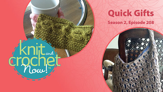 Knit and Crochet Now!: Knit and Crochet Now! Season 2, Episode 208: Quick Gifts