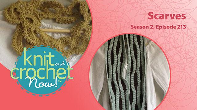 Knit and Crochet Now!: Knit and Crochet Now! Season 2, Episode 213: Scarves
