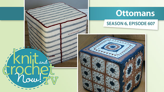 Knit and Crochet Now!: Knit and Crochet Now! Season 6: Ottomans