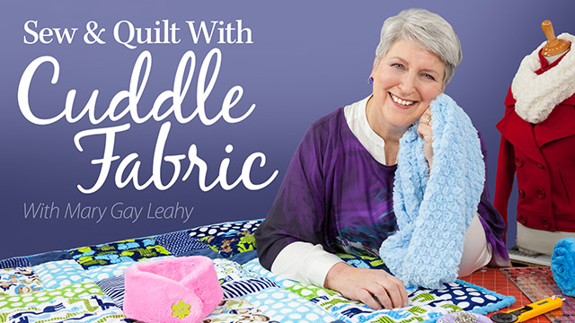 Online Classes: Sew & Quilt With Cuddle Fabric