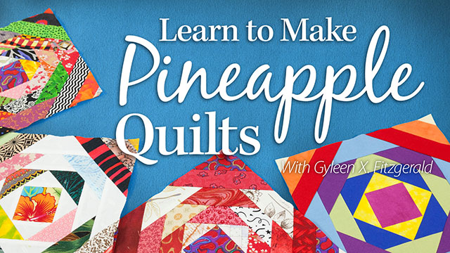 Online Classes: Learn to Make Pineapple Quilts