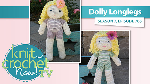 Knit and Crochet Now!: Knit and Crochet Now! Season 7: Dolly Longlegs
