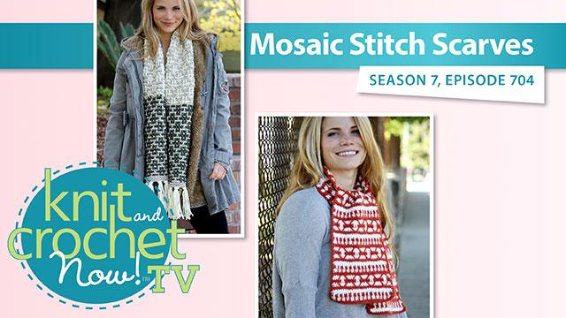 Knit and Crochet Now!: Knit and Crochet Now! Season 7: Mosaic Stitch Scarves