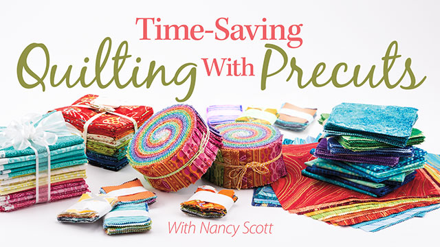 Online Classes: Time-Saving Quilting With Precuts