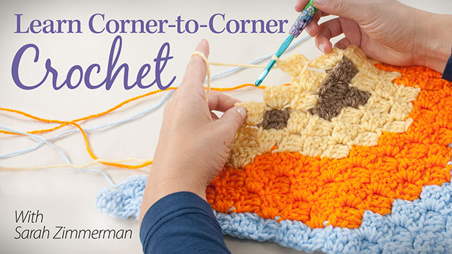 Online Classes: Learn Corner-to-Corner Crochet