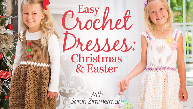 Online Classes: Easy Crochet Dresses: Christmas & Easter