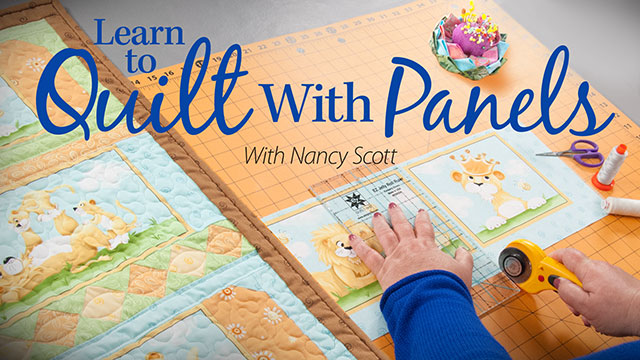 Online Classes: Learn to Quilt With Panels