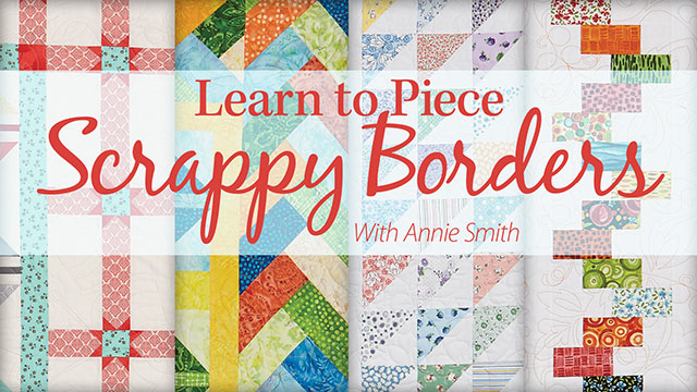 Online Classes: Learn to Piece Scrappy Borders