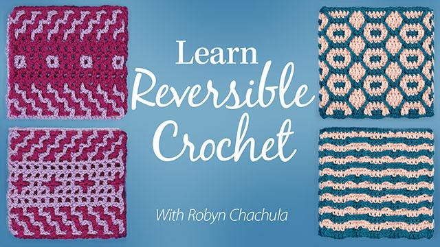 Online Classes: Learn Reversible Crochet