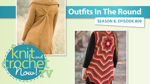 Knit and Crochet Now!: Knit and Crochet Now! Season 8: Outfits in the Round