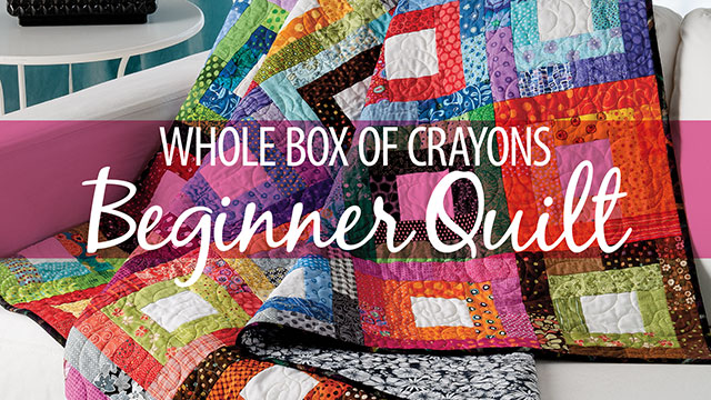 Learn, Make, Create!: Whole Box of Crayons Beginner Quilt