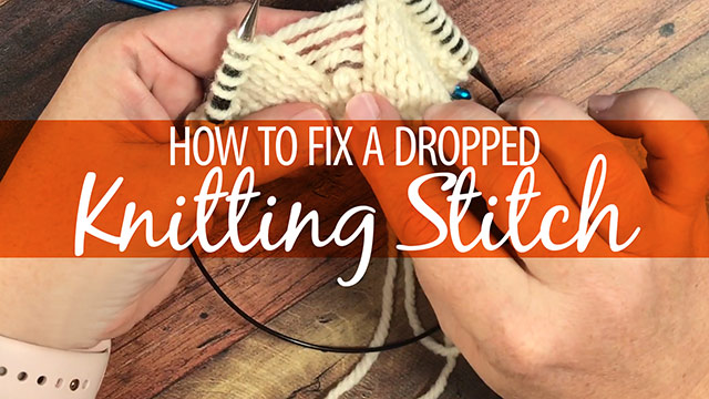 Quick Stitches & Tips: How to Fix a Dropped Knitting Stitch