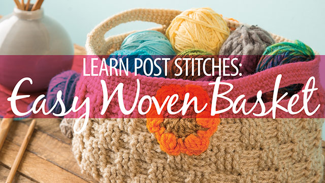Learn, Make, Create!: Learn Post Stitches: Easy Woven Basket