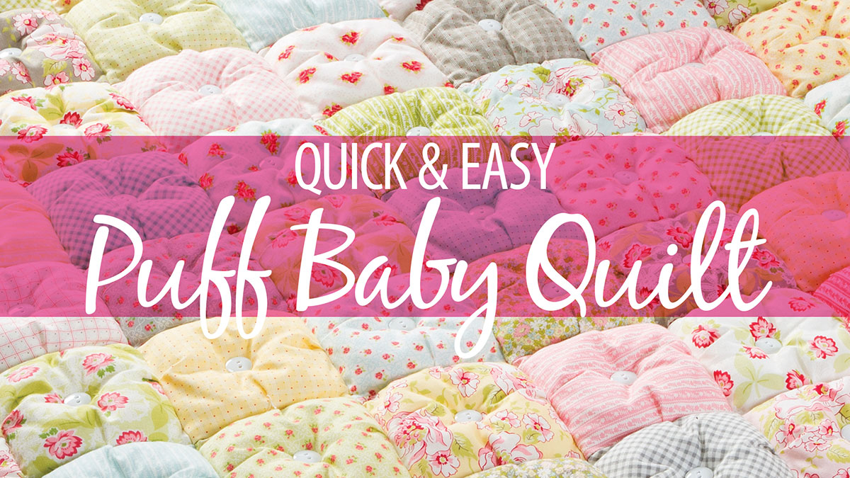 Quick & Easy Puff Baby Quilt video