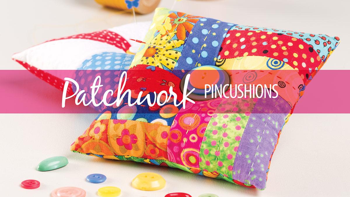 Learn, Make, Create!: Patchwork Pincushions