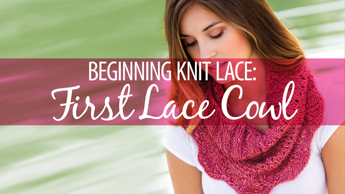 Learn, Make, Create!: Beginning Knit Lace: First Lace Cowl