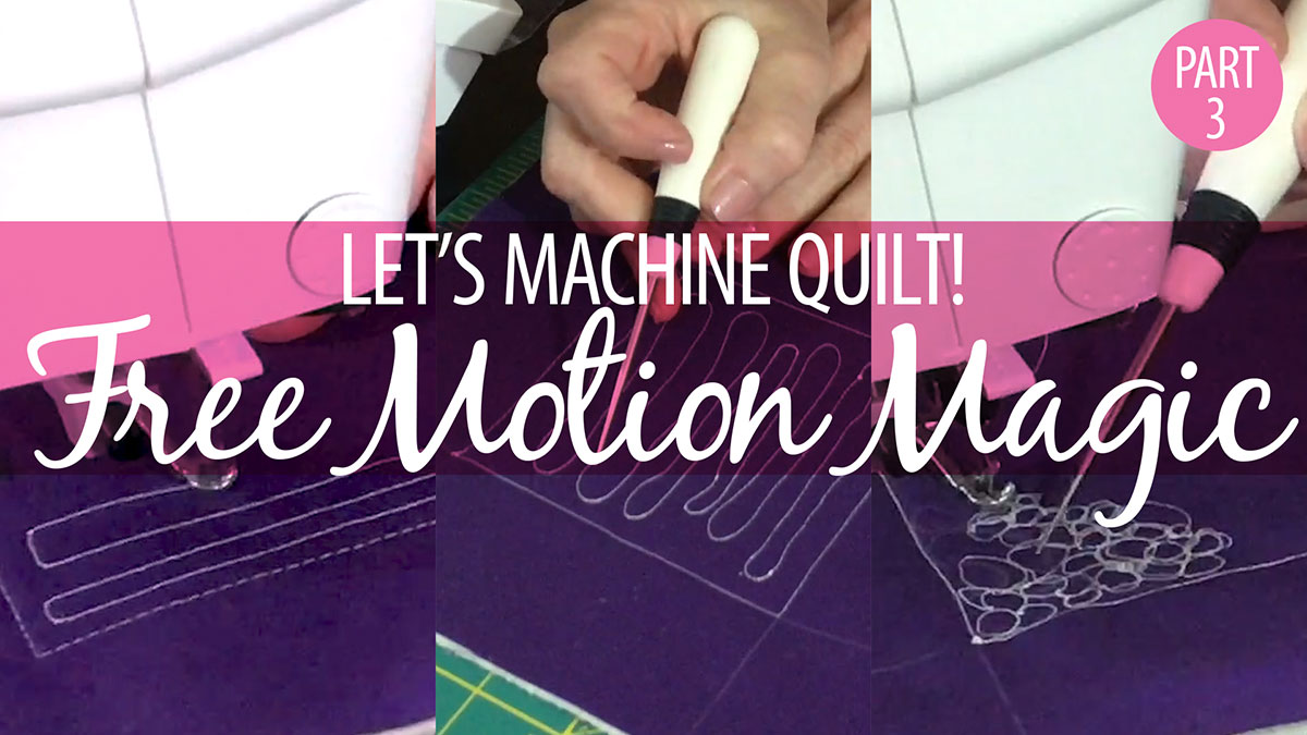 Learn, Make, Create!: Let's Machine Quilt! Part 3: Free-Motion Magic