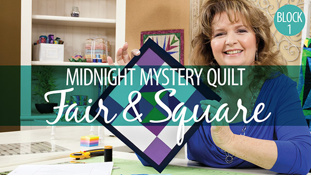 Quilter's Skill Builders: Midnight Mystery Quilt: Fair & Square Block 1