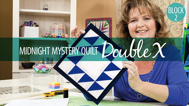 Quilter's Skill Builders: Midnight Mystery Quilt: Double X Block 2