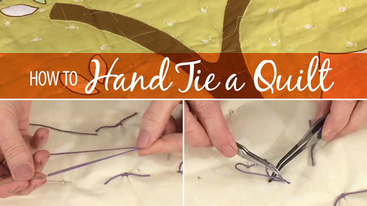 Quilt & Sew Tips: How to Hand Tie a Quilt