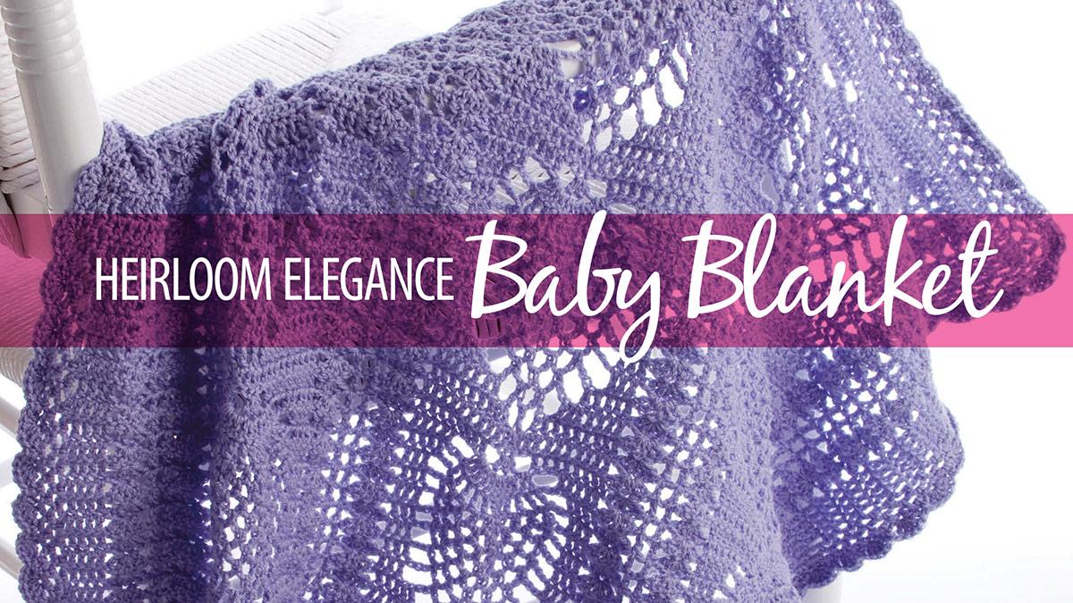 Learn, Make, Create!: Heirloom Elegance Baby Blanket