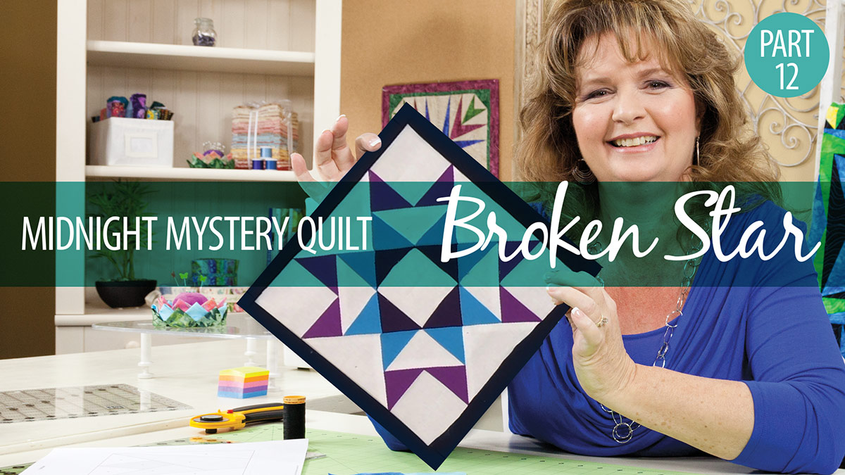 Quilter's Skill Builders: Midnight Mystery Quilt: Broken Star Block 12