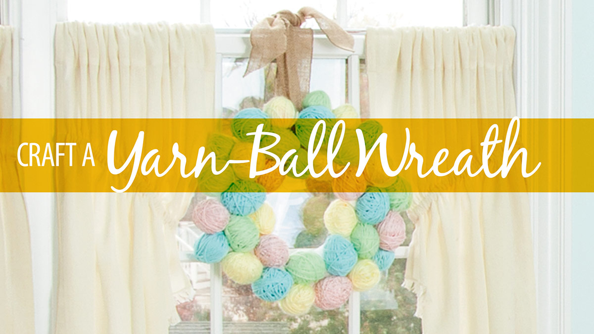 Craft a Yarn-Ball Wreath video